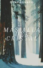 Más Allá del Cristal by DeniAguayo