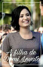 A Filha De Demi Lovato||D.L|| (Em Pausa) by TamiresCasati