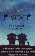 É você by TayDuque7
