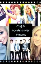 My 5 Undercover Heros (1D AU)(on hold for editing) by nicolegiz