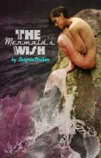 The Mermaid's Wish by APreuxStriker