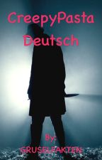 Creepypasta Deutsch by GRUSELFAKTEN