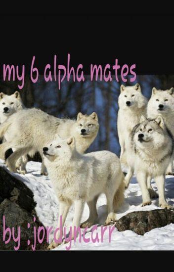 my 6 alpha mates