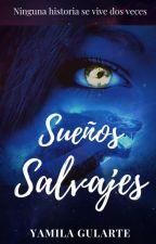 Sueños Salvajes by YamilaGularte