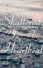 Shattered in a Heartbeat (Pietro Maximoff Fan Fiction) by Big_turd_blossom