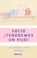 Socio, ¡Tendremos un hijo! by JBD1298