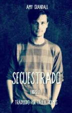 Secuestrado (Spencer Reid Fanfiction) [TRADUCCIÓN] by PaulaHolmesWatson