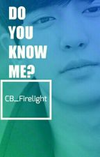 Do You Know Me ? by CB_Firelight