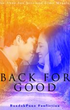 Back For Good by BundokPuno
