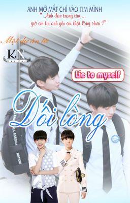 [Longfic] [KaiYuan] Dối Lòng - Lie To Myself
