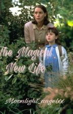 The Magical New Life  (Matilda fanfic) by moonlight_angelxx