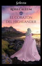 El corazón del highlander © Ganadora #Wattys2016 by Rossalyncallum