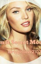 I Am a Secret Model by girlygirllove2102
