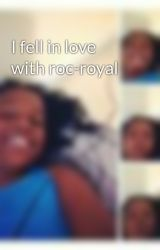 I fell in love with roc-royal by mikayla_is_pretty