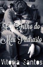 O Filho do Meu Padrasto by vitoria_writer
