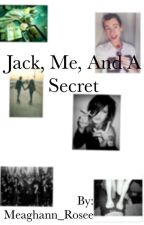 Jack, Me, And A Secret by x_X1ThatGirlX_x