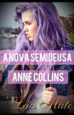 A nova semideusa-Anne Collins         (Livro 1) Em Revisão by laismatt