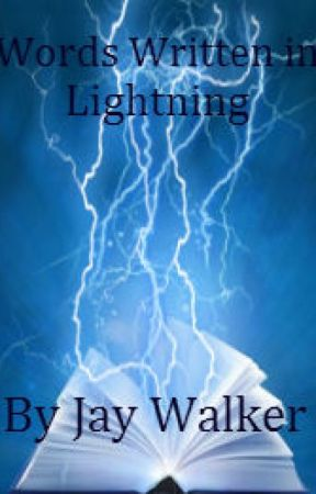 Words Written in Lightning by BlueJayWalker10