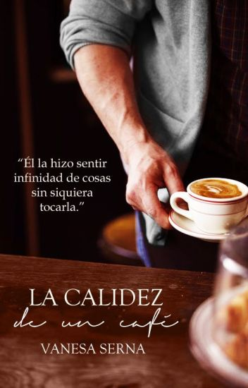 La calidez de un café © (DISPONIBLE HASTA JUNIO 25)