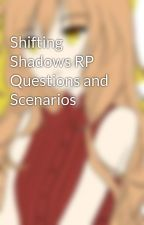 Shifting Shadows RP Questions and Scenarios by EilyahNamles