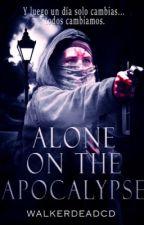 Alone on the Apocalypse by walkerdeadCD