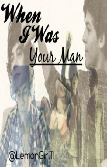 When I was Your Man (Larry Stylinson)