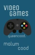 video games. »malum cood» by queencood