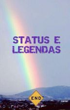 STATUS E LEGENDAS by larinhamarques