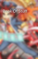 Book Of Stuff! by shoguninfinite
