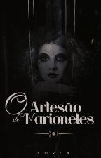 O Artesão de Marionetes [REESCREVENDO] by lorenfics