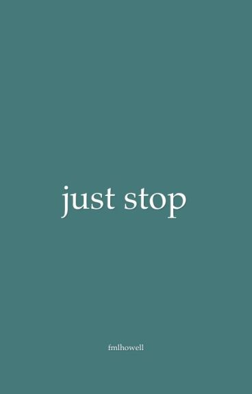 just stop ♢ d.h