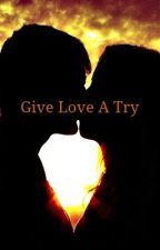 Give Love A Try  (Kevin Jonas) by GabbyPosey