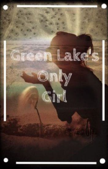 Green Lake's Only Girl