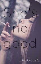 She's no good (lesbian stories) by _kidxcudi_