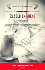 Es sólo un SUEÑO. by ChupellaaHD