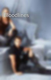 Bloodlines by Khyla_Tobias