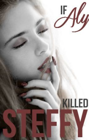 If Aly Killed Steffy [The Bold And The Beautiful Fan-Fic] by WhoLovesYouVivDoes