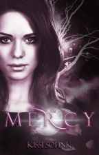 Mercy [Bloodlines Trilogy Book 2] | ON HOLD by KissesofInk