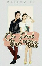 One Punch, One Kiss (COMPLETE) by Mallow24