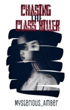 Chasing the Class Killer by anastasialololo