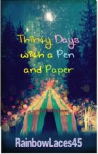 Thirty Days with a Pen and a Paper by RainbowLaces45
