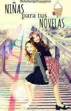Niñas para tus Novelas. by Beliebergirl1394love