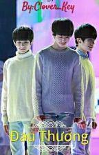 [Khải Thiên Nguyên] Đau Thương by Jackson_key