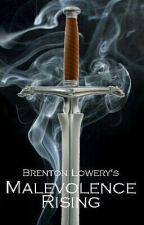 Malevolence Rising by BrentonErnst