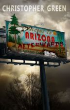 Arizona Afterwards - a Zombie novel by Christopher_Green