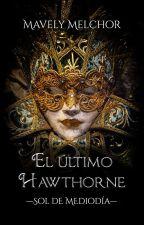 El último Hawthorne by MavelyMelchor