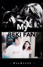 My Beki Fan  by WeyweyVK