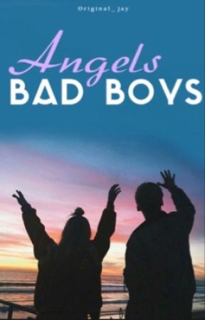 Angels Bad Boys (ON HOLD) by Candylova27