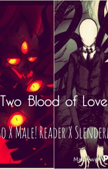 Zalgo X Male! Reader X Slenderman ☆The Two blood of Love☆