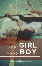 Bad Girl, Good Boy. by SunnyNightmare